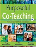 Purposeful Co-Teaching : Real Cases and Effective Strategies, Conderman, Greg and Pedersen, Theresa, 1412964490