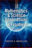 Mathematics and Science Applications and Frontiers, Timothy S. Margulies, 1441504494
