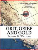 Grit, Grief and Gold, Fenton B. Whiting and Andy Barnett, 1442114495
