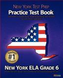 NEW YORK TEST PREP Practice Test Book New York ELA Grade 6, Test Master Press New York, 1467964492
