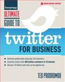 Guide to Twitter for Business, Ted Prodromou, 1599184494
