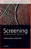 Screening : Evidence and Practice, Raffle, Angela E. and Gray, J. A. Muir, 0199214492