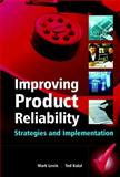 Improving Product Reliability : Strategies and Implementation, Kalal, Ted T. and Levin, Mark A., 0470854499