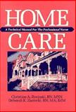 Home Care : A Technical Manual for the Professional Nurse, Rovinski-Wagner, Christine and Zastocki, Deborah K., 0721624499