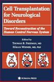 Cell Transplantation for Neurological Disorders : Toward Reconstruction of the Human Central Nervous System, , 0896034496