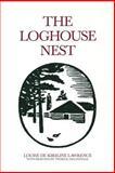 The Loghouse Nest, Louise de Kiriline Lawrence, 0920474497