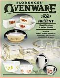 Florences' Ovenware from the 1920s to the Present, Gene Florence and Cathy Florence, 1574324497