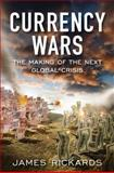 Currency Wars, James Rickards, 1591844495