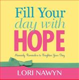 Fill Your Day with Hope, Lori Nawyn, 1621084493