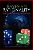 Bayesian Rationality : The Probabilistic Approach to Human Reasoning, Chater, Nick and Oaksford, Mike, 0198524498