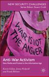 Anti-War Activism : New Media and Protest in the Information Age, Gillan, Kevin and Pickerill, Jenny, 0230574491