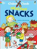 Color and Cook HEALTHY SNACKS, Monica Wellington, 0486474496