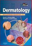 Dermatology : An Illustrated Colour Text, Gawkrodger, David and Ardern-Jones, Michael R., 0702044490