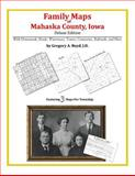 Family Maps of Mahaska County, Iowa, Deluxe Edition : With Homesteads, Roads, Waterways, Towns, Cemeteries, Railroads, and More, Boyd, Gregory A., 1420314491
