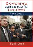 Covering America's Courts, Toni Locy, 1433114496