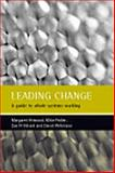 Leading Change : A Guide to Whole Systems Working, Pritchard, Sue and Pedler, Mike, 186134449X