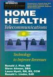 Home Health Telecommunications : Technology to Improve Revenues, Pion, Ronald J. and Altman, Stevan, 0070494495