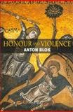 Honour and Violence, Blok, Anton, 0745604498