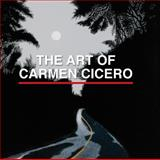 The Art of Carmen Cicero, Phyllis Braff, 0764344498