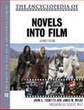 The Encyclopedia of Novels into Film, Tibbetts, John C. and Welsh, James Michael, 0816054495