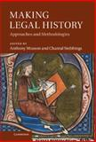 Making Legal History : Approaches and Methodologies, , 1107014492