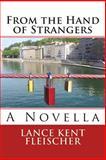 From the Hand of Strangers, Lance Fleischer, 1499304498