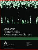 2006 Water Utility Compensation Survey, , 1583214496