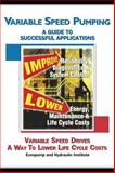 Variable Speed Pumping : A Guide to Successful Applications, Europump & the Hydraulic Insti, 1856174492