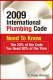 2009 International Plumbing Code Need to Know : The 20% of the Code You Need 80% of the Time, Woodson, R. Dodge, 0071544496