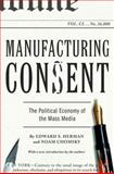 Manufacturing Consent, Edward S. Herman and Noam Chomsky, 0375714499