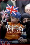 British Islam : The Road to Radicalism, Abbas, Tahir, 0521854490