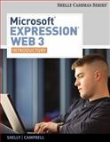 Microsoft® Expression Web No. 3 : Introductory, Shelly, Gary B. and Campbell, Jennifer, 0538474491