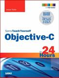 Sams Teach Yourself Objective-C in 24 Hours, Jesse Feiler, 0672334496