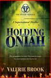 Holding Oniah, Valerie Brook, 0984044493