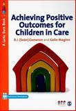 Achieving Positive Outcomes for Children in Care, Cameron, R. J. and Maginn, Colin, 1847874495