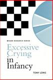 Excessive Crying in Infancy, Long, Tony, 186156449X