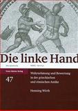 Die linke Hand : Wahrnehmung und Bewertung in der griechischen und römischen Antike, Wirth, Henning, 3515094490