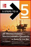 5 Steps to a 5 500 Must-Know AP Microeconomics/Macroeconomics Questions, Reddington, Brian and editor - Evangelist, Thomas A., 0071774491