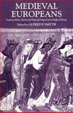 Medieval Europeans : Studies in Ethnic Identity and National Perspectives in Medieval Europe, Smyth, Alfred, 0333984498