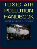 Toxic Air Pollution Handbook, , 0471284491