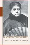 Madame Blavatsky Revisited, Joseph Howard Tyson, 0595414494