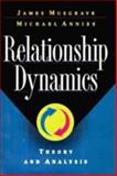 Relationship Dynamics : Theory and Analysis, Musgrave, James and Anniss, Michael, 0684824493