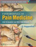 Fundamentals of Pain Medicine : How to Diagnose and Treat Your Patients, Hoppenfeld, J. D., 1451144490