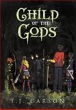 Child of the Gods, T. J. Carson, 147729449X