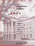 North Carolina Legislation : A Summary of Legislation in the 2005 General Assembly of Interest to North Carolina Public Officials, , 1560114495