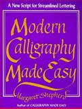 Modern Calligraphy Made Easy, Margaret Shepherd, 0399514503