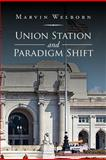 Union Station and Paradigm Shift, Marvin Welborn, 1469184508