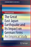 The Great East Japan Earthquake and Its Impact on German Firms : An Empirical Study, Bebenroth, Ralf, 443154450X