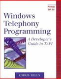 Windows Telephony Programming : A Developer's Guide to TAPI, Sells, Chris, 0201634503