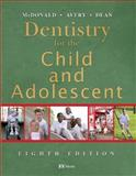 Dentistry for the Child and Adolescent, McDonald, Ralph E. and Avery, David R., 0323024505